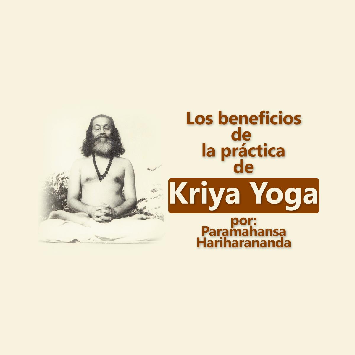 Beneficios de la Práctica de Kriya Yoga